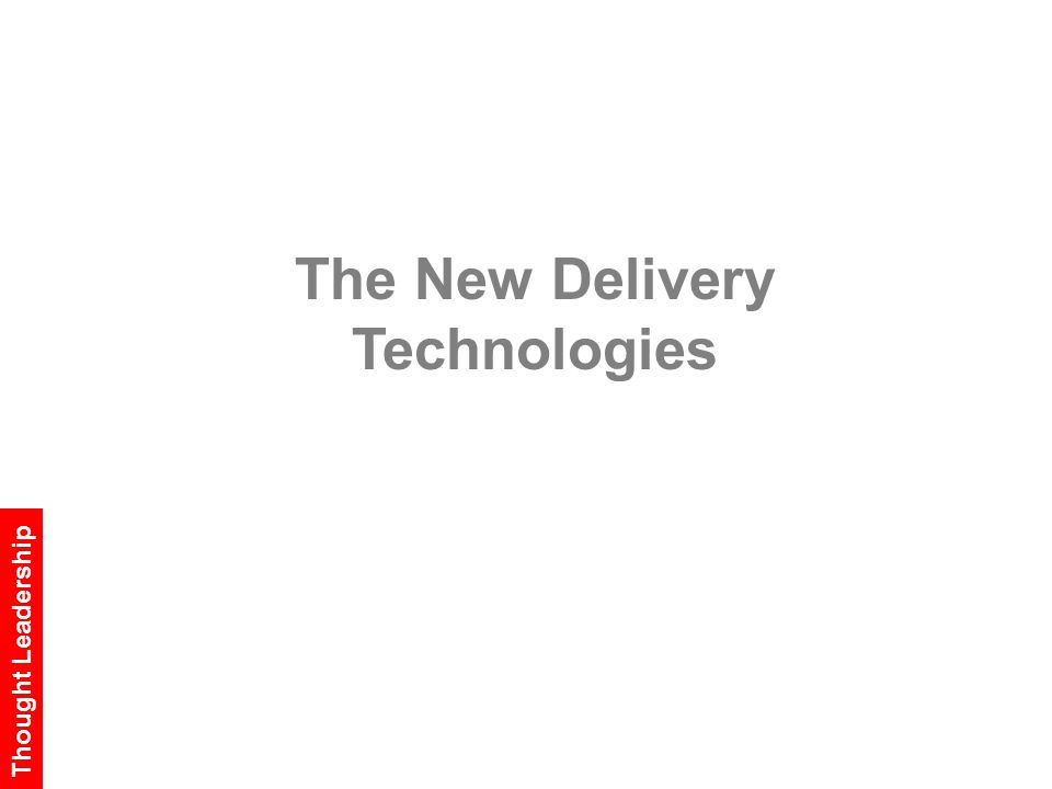 The New Delivery Technologies Thought Leadership