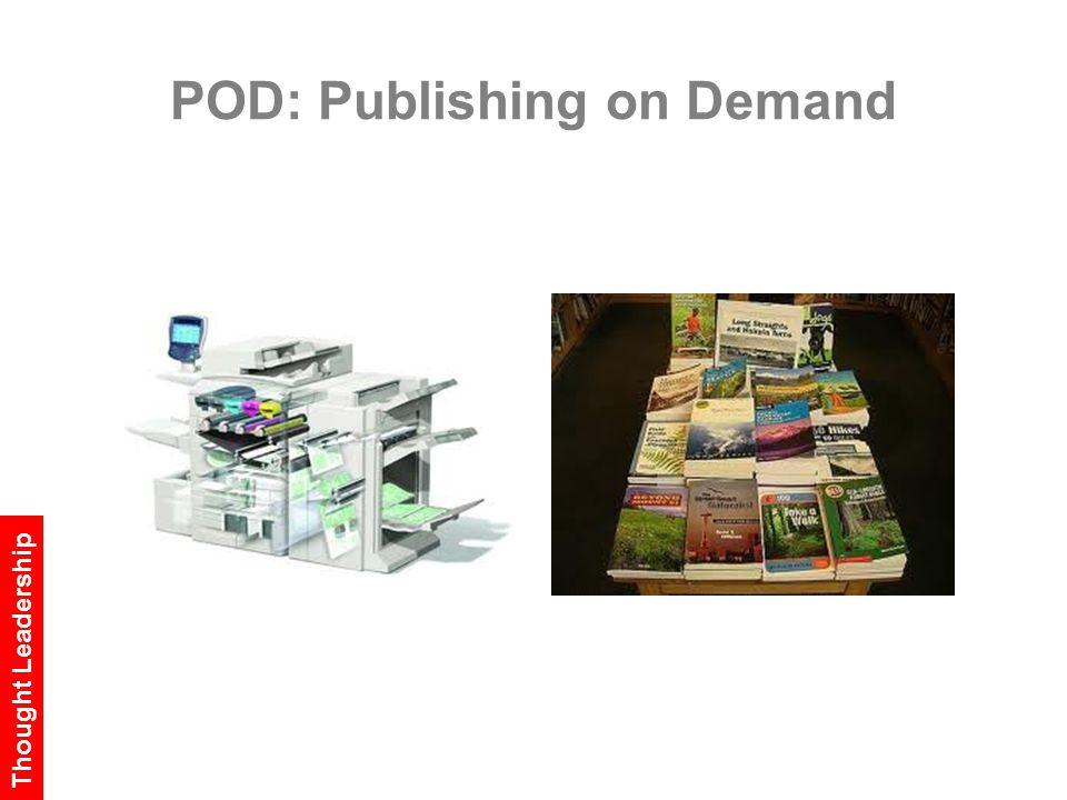 POD: Publishing on Demand Thought Leadership