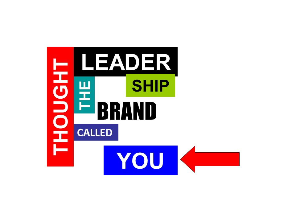 THOUGHT LEADER SHIP THE BRAND CALLED YOU