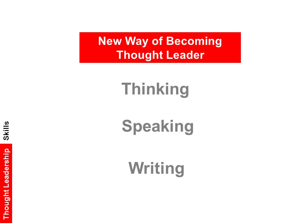 New Way of Becoming Thought Leader Speaking Writing Thought Leadership Skills Thinking