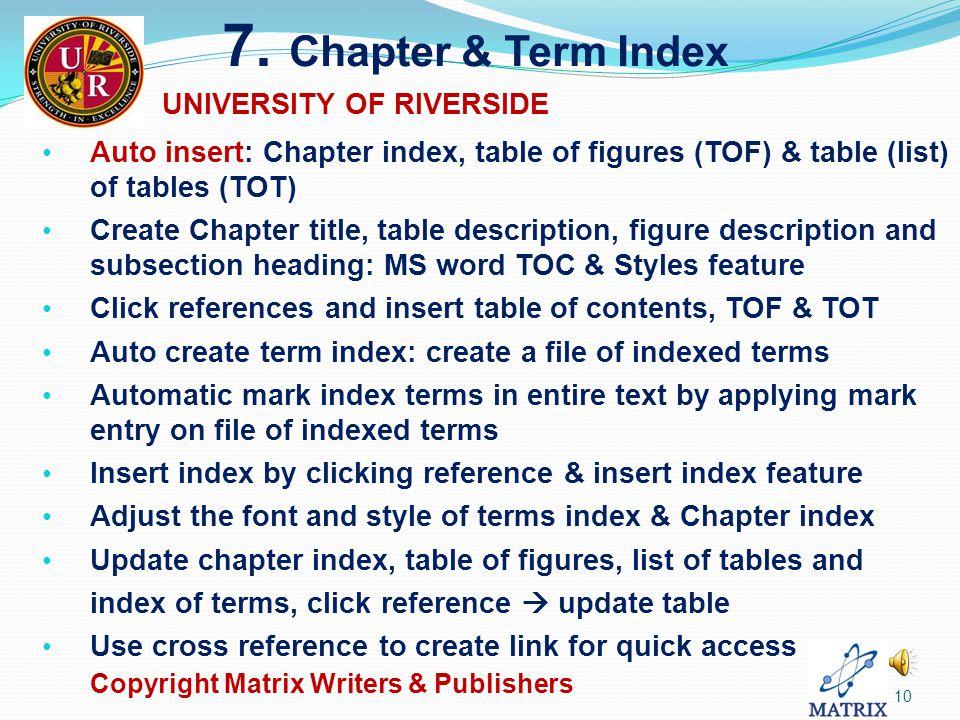 6. Text Content Linguistics: Rhetoric description of theory & principles Explicate sophisticated ideas narrating simple examples Include ample diagram