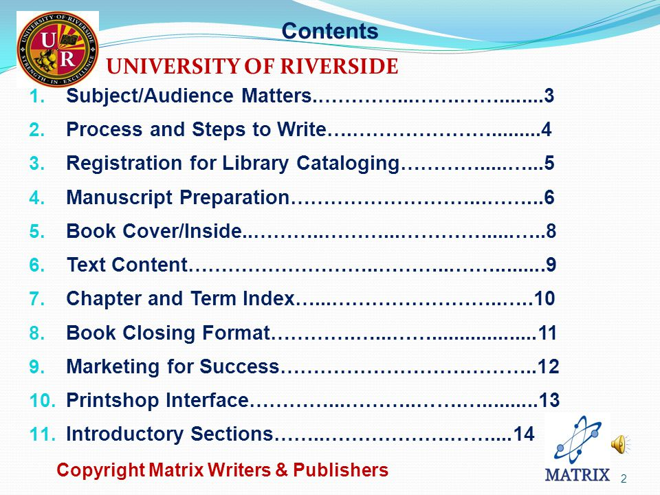 Write & Publish a book :Process UNIVERSITY OF RIVERSIDE GLOBAL EDUCATION CONFERENCE Author Shailesh Kadakia, CFO Matrix Writers & Publishers November 2013 Miracle Art of producing Scientific book Unique Physics of Light and Astronomy Apply modern tools to journalism Copyright Matrix Writers & Publishers 1