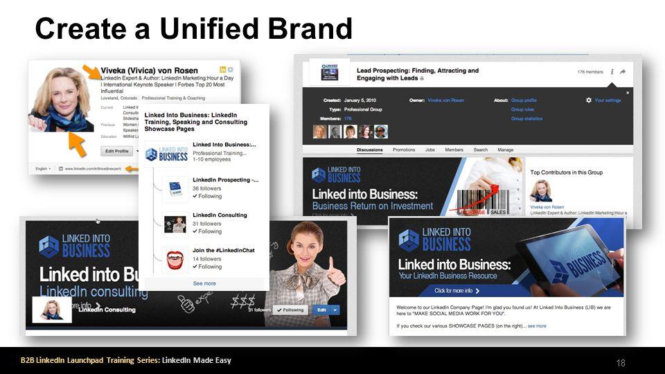 B2B LinkedIn Launchpad Training Series: LinkedIn Made Easy Create a Unified Brand 18
