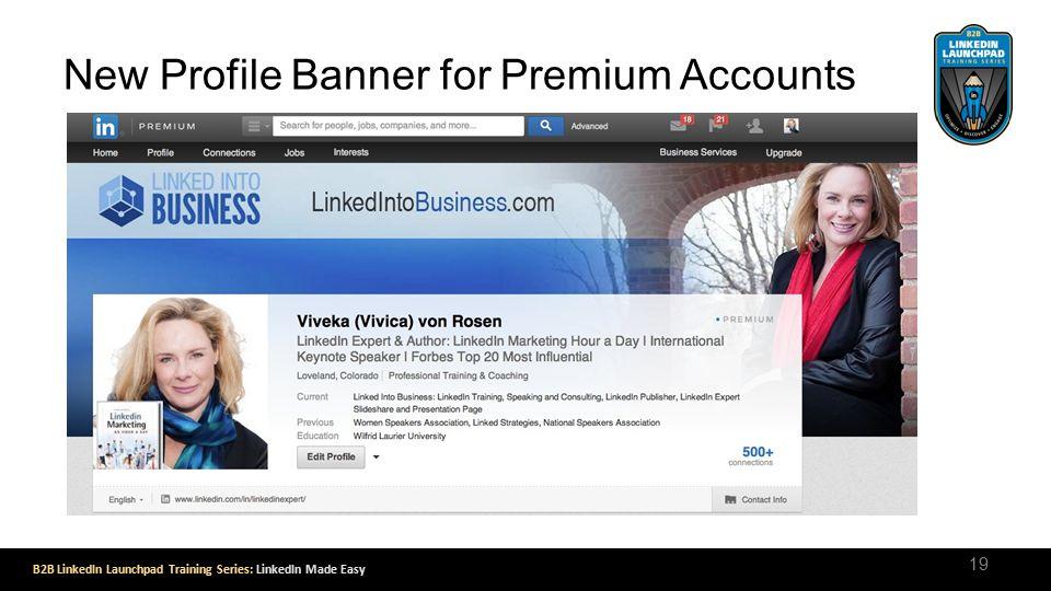 B2B LinkedIn Launchpad Training Series: LinkedIn Made Easy New Profile Banner for Premium Accounts 19