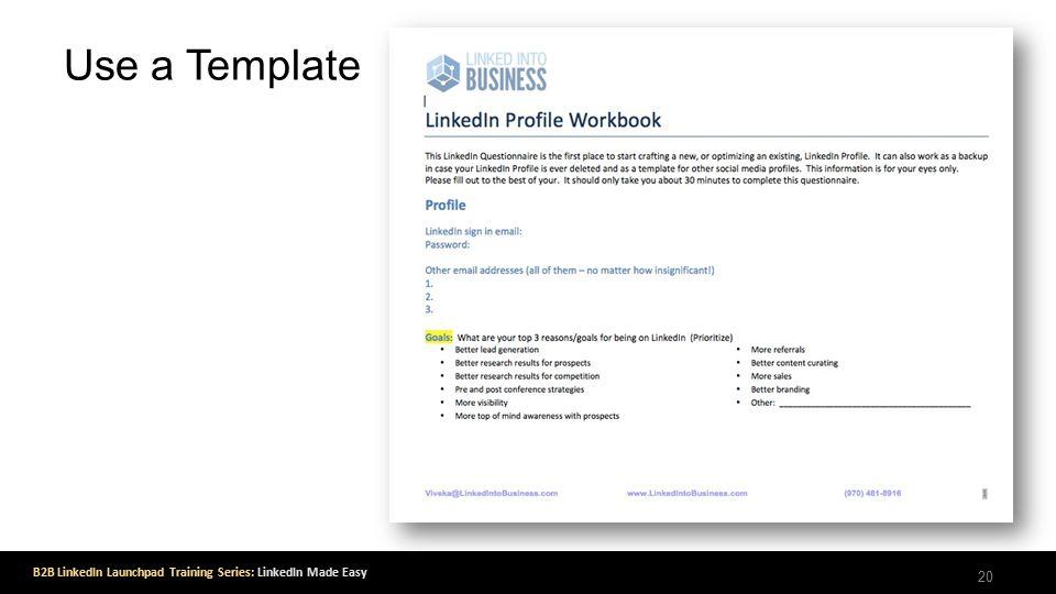 B2B LinkedIn Launchpad Training Series: LinkedIn Made Easy Use a Template 20