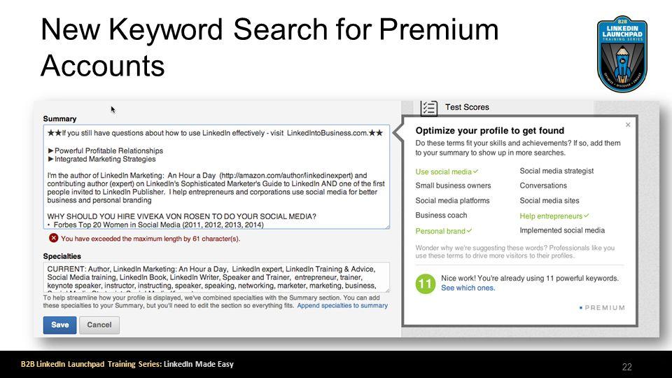 B2B LinkedIn Launchpad Training Series: LinkedIn Made Easy New Keyword Search for Premium Accounts 22