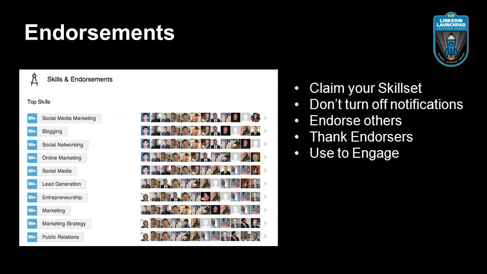 Claim your Skillset Don't turn off notifications Endorse others Thank Endorsers Use to Engage Endorsements