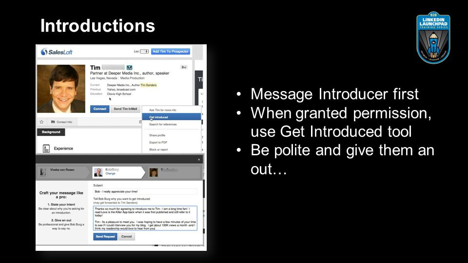 Message Introducer first When granted permission, use Get Introduced tool Be polite and give them an out… Introductions