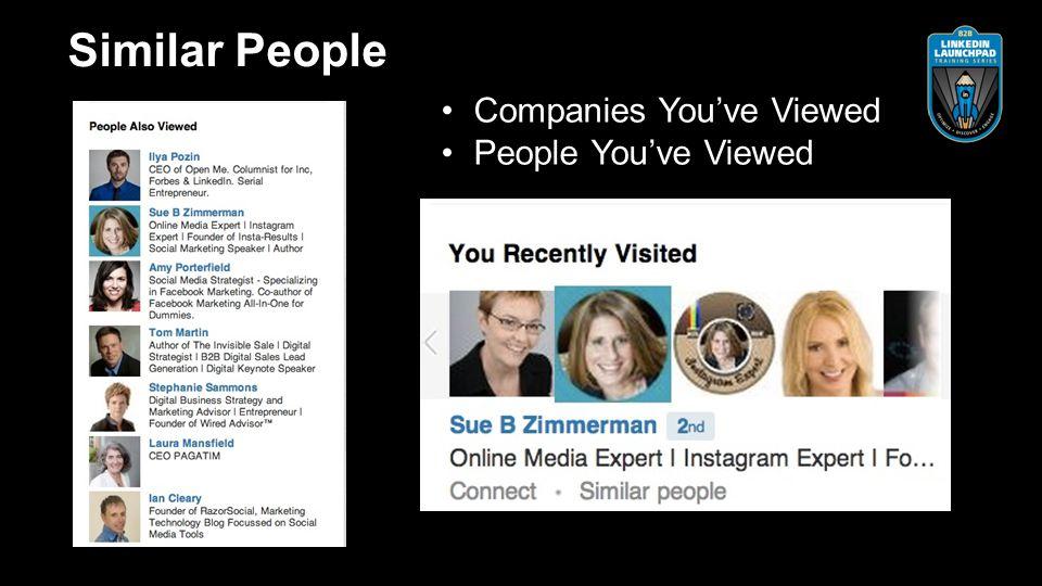 Companies You've Viewed People You've Viewed Similar People