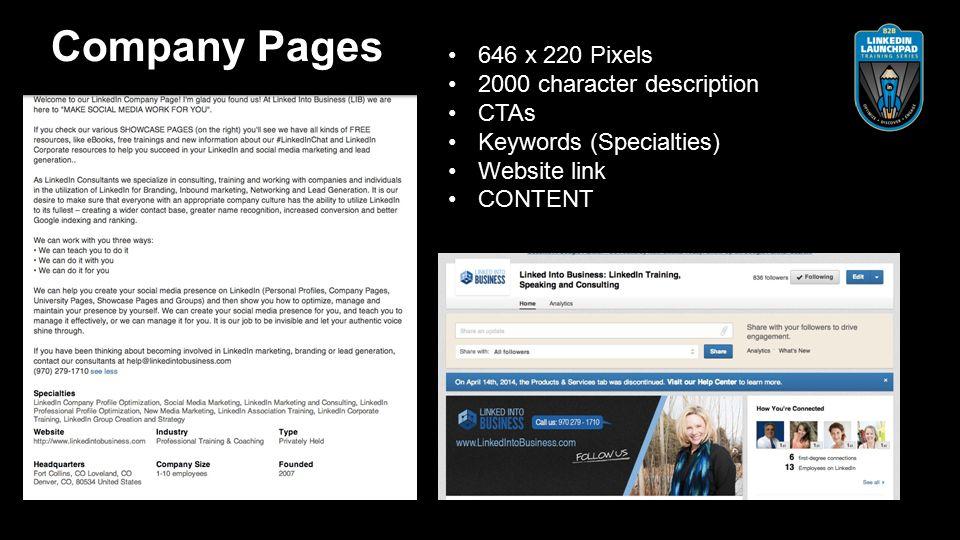 646 x 220 Pixels 2000 character description CTAs Keywords (Specialties) Website link CONTENT Company Pages