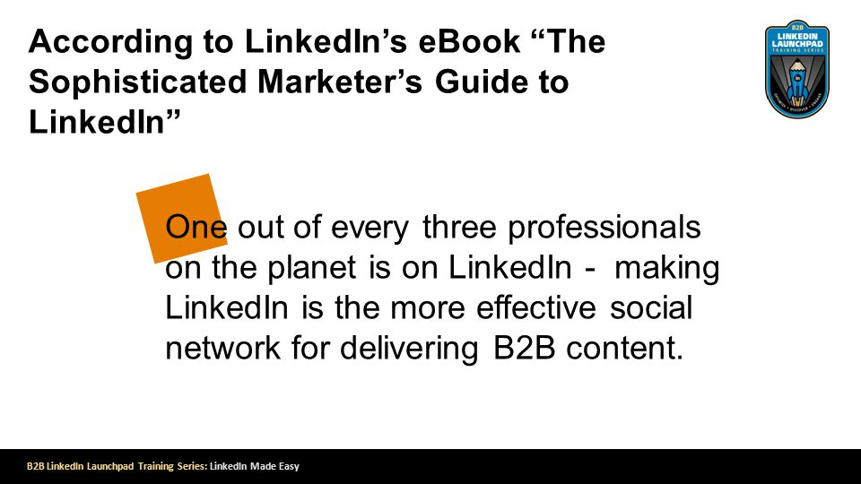 One out of every three professionals on the planet is on LinkedIn - making LinkedIn is the more effective social network for delivering B2B content.
