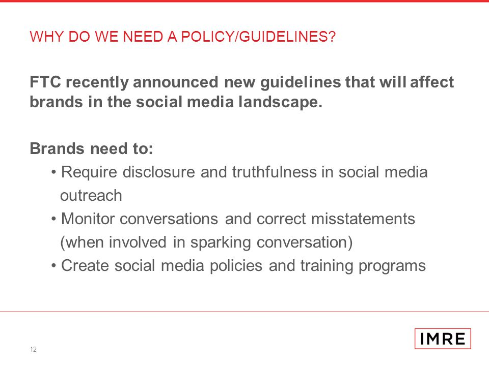 12 WHY DO WE NEED A POLICY/GUIDELINES.