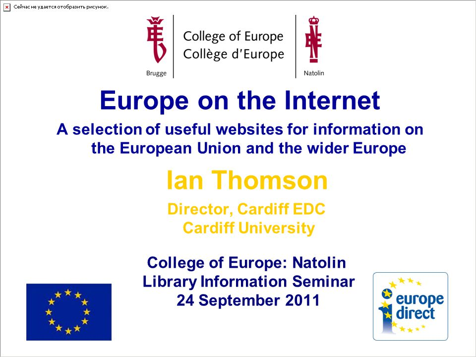 College of Europe – Natolin Library Information Seminar, 24 September 2011 Contents Searching for European information Legislative, judicial and policy-making information Keeping up to date Information on EU policies and countries Grants and loans – Statistics Contact information Terminological and linguistic information Useful websites and other sources for European information