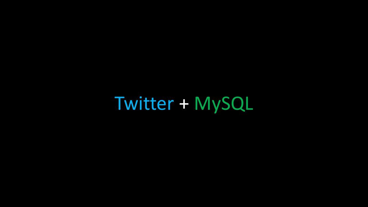 Twitter + MySQL