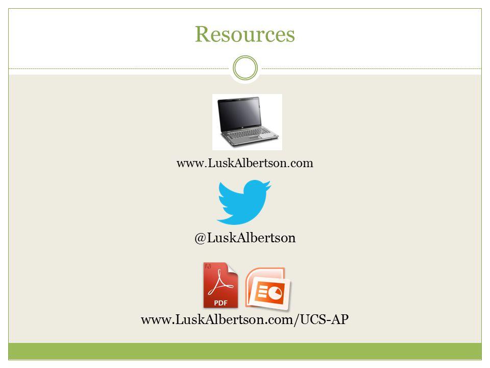 Resources www.LuskAlbertson.com @LuskAlbertson www.LuskAlbertson.com/UCS-AP