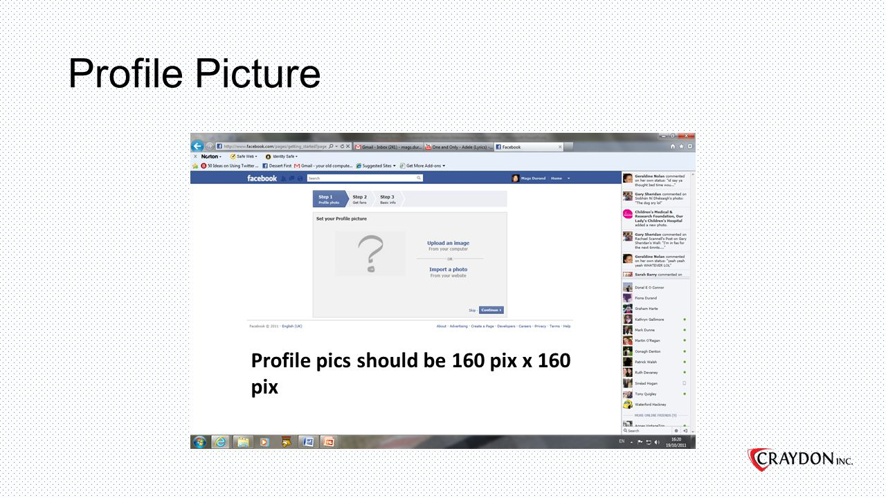 Profile Picture Profile pics should be 160 pix x 160 pix