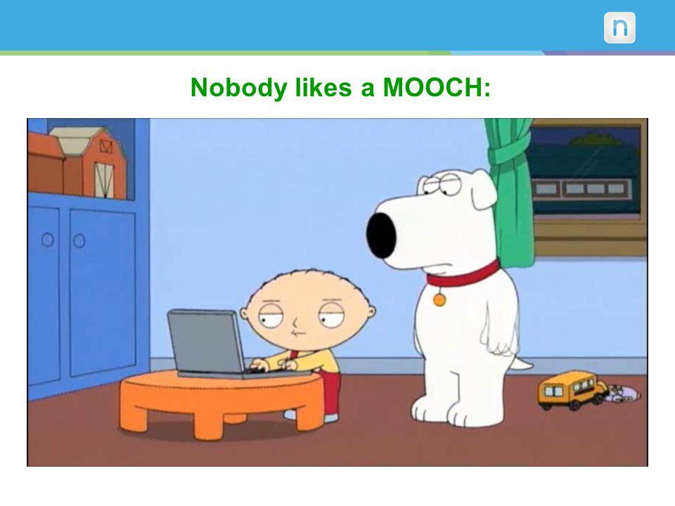 Nobody likes a MOOCH: