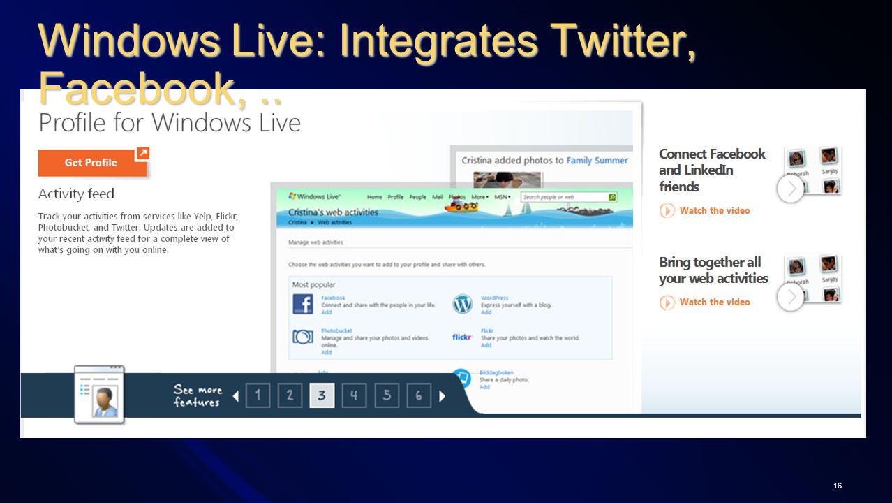 16 Windows Live: Integrates Twitter, Facebook,..