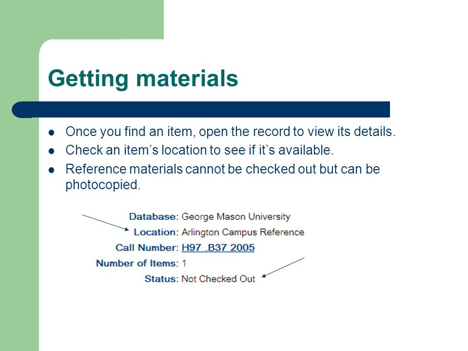 Getting materials Once you find an item, open the record to view its details.