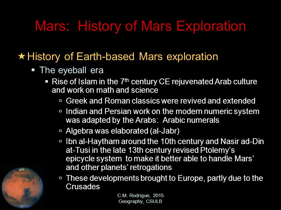 C.M. Rodrigue, 2015 Geography, CSULB Mars: History of Mars Exploration  History of Earth-based Mars exploration  The eyeball era  Rise of Islam in