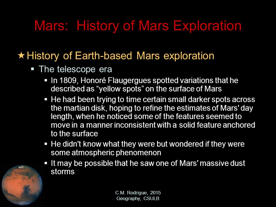 C.M. Rodrigue, 2015 Geography, CSULB Mars: History of Mars Exploration  History of Earth-based Mars exploration  The telescope era  In 1809, Honoré