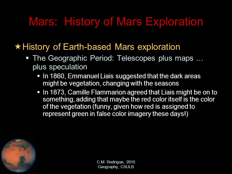 C.M. Rodrigue, 2015 Geography, CSULB Mars: History of Mars Exploration  History of Earth-based Mars exploration  The Geographic Period: Telescopes p
