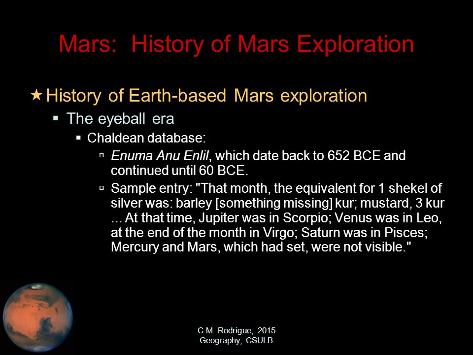 C.M. Rodrigue, 2015 Geography, CSULB Mars: History of Mars Exploration  History of Earth-based Mars exploration  The eyeball era  Chaldean database