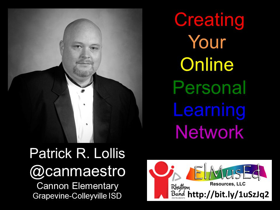 http://bit.ly/1uSzJq2 Creating Your Online Personal Learning Network Patrick R.