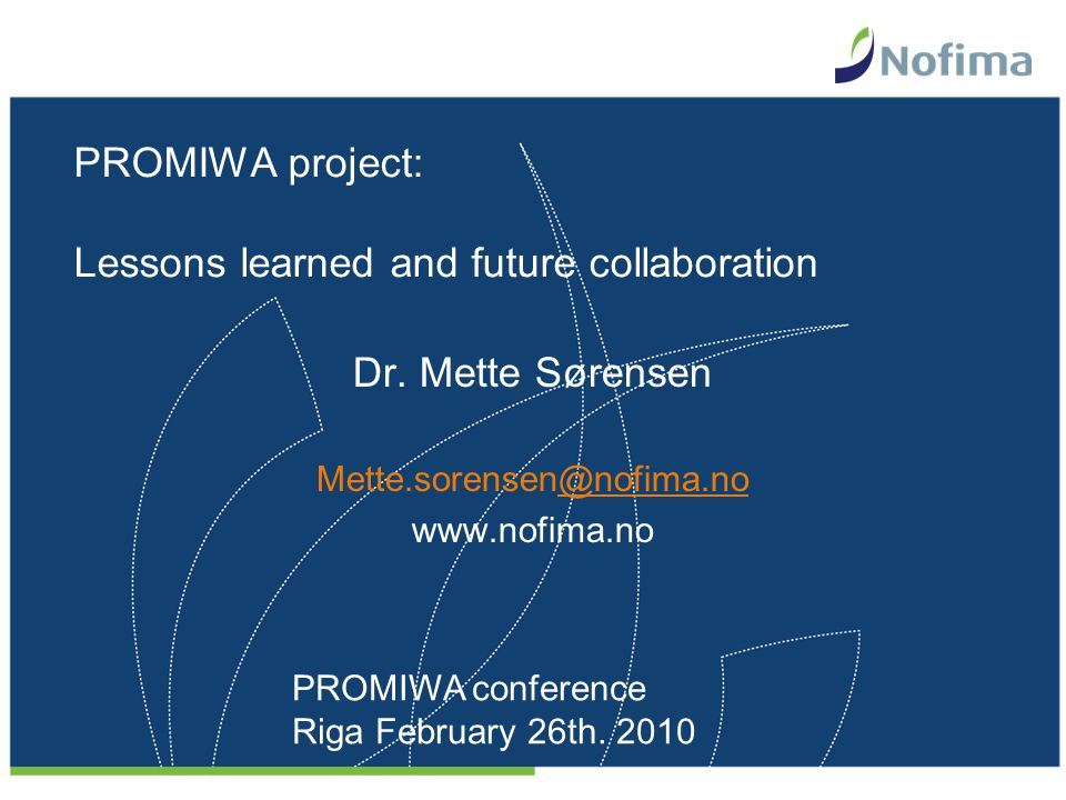 Content of the presentation: Overview of Nofimas contribution Lessons learned in the project Future collaboration