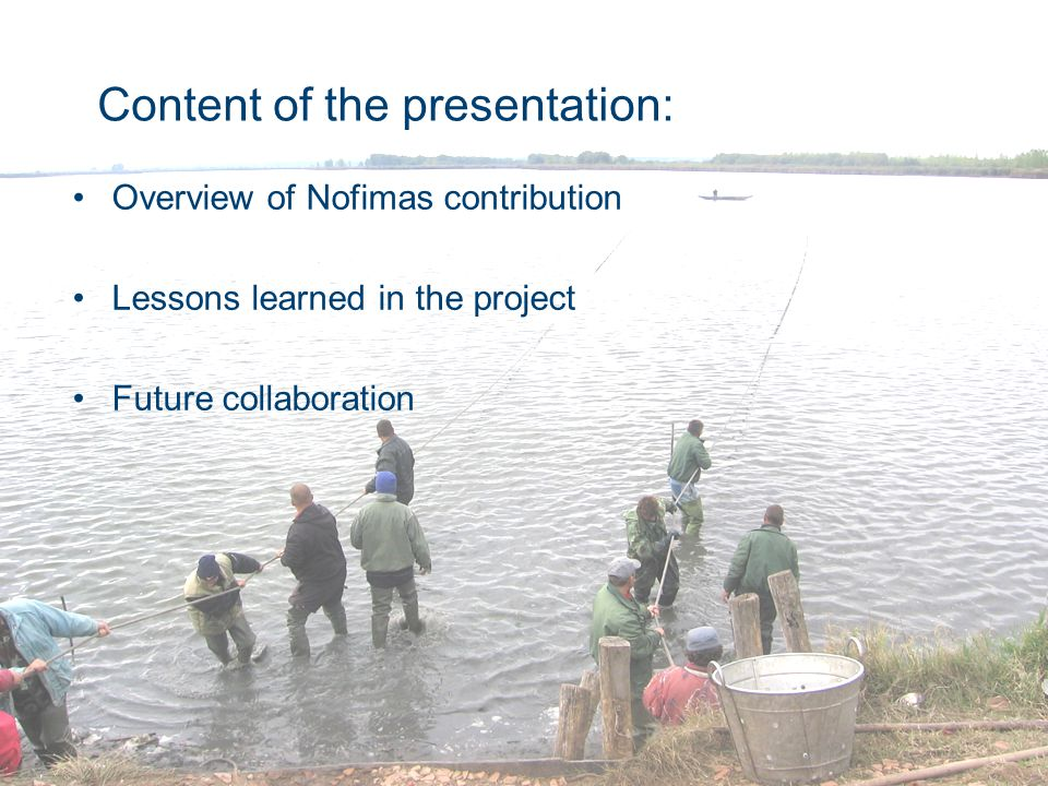 Lessons learned from the project - Output 1.Unique opportunity for people to meet and talk together 2.More collaboration among the fish producers 3.A very good platform to continue developing Latvian Aquaculture 1.Hopefully some new theoretical knowledge 2.System to report and monitor production in small lakes 3.Demonstration lakes 4.…… 5.……  Succesful project: All deliverables completed thanks to skillful project leader and her slaves….
