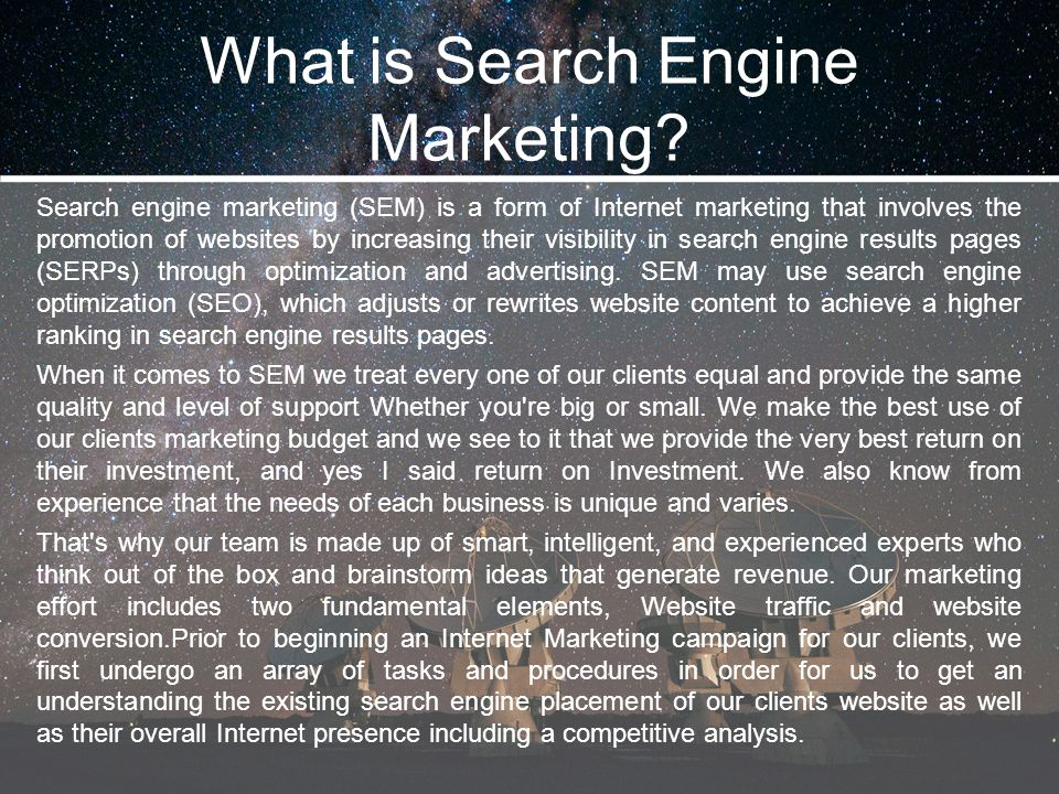 What is Search Engine Marketing? Search engine marketing (SEM) is a form of Internet marketing that involves the promotion of websites by increasing t