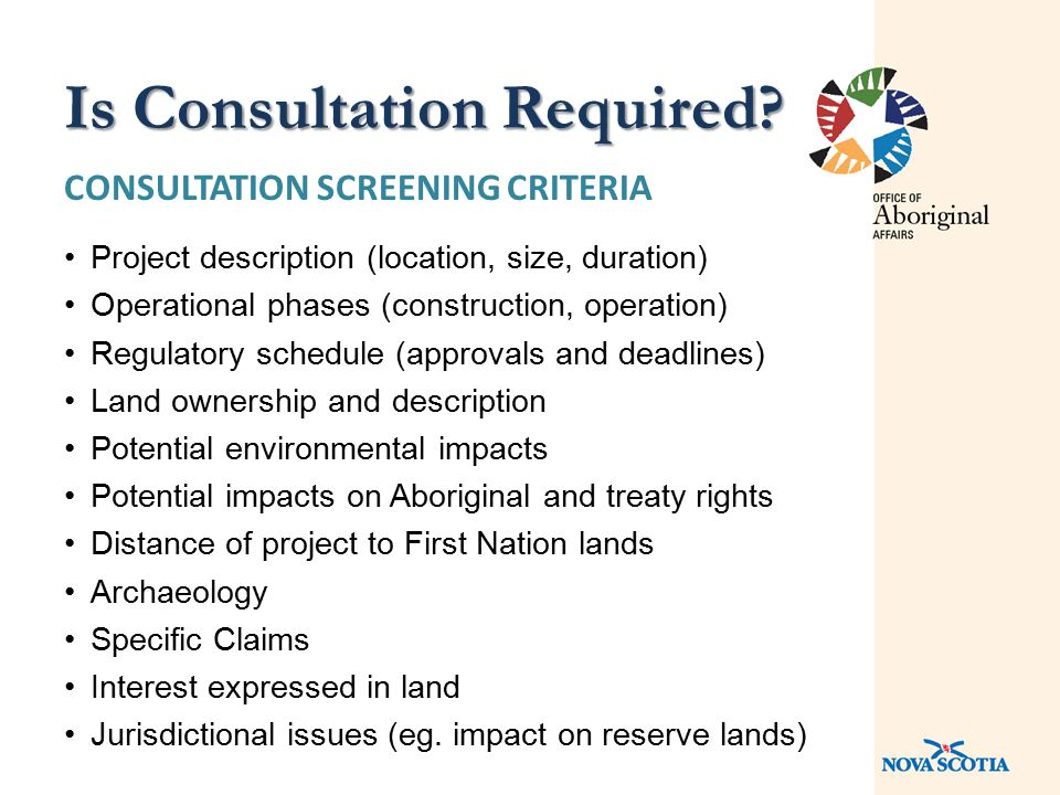 CONSULTATION SCREENING CRITERIA Project description (location, size, duration) Operational phases (construction, operation) Regulatory schedule (appro