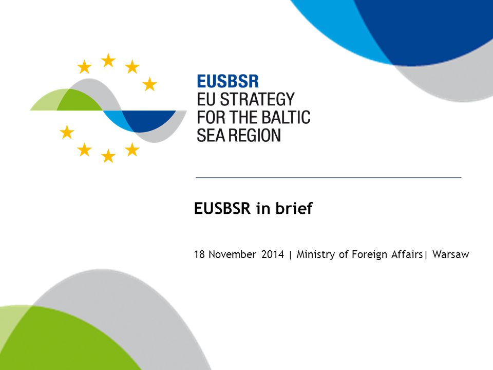 EUSBSR in brief 18 November 2014 | Ministry of Foreign Affairs| Warsaw