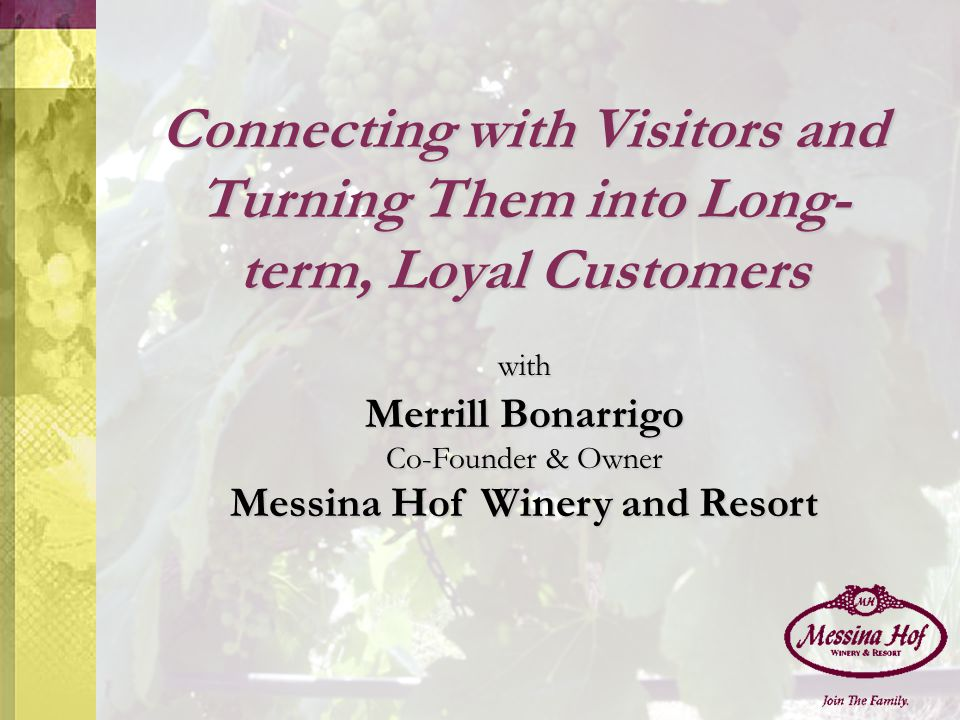 Connecting with Visitors and Turning Them into Long- term, Loyal Customers with Merrill Bonarrigo Co-Founder & Owner Messina Hof Winery and Resort