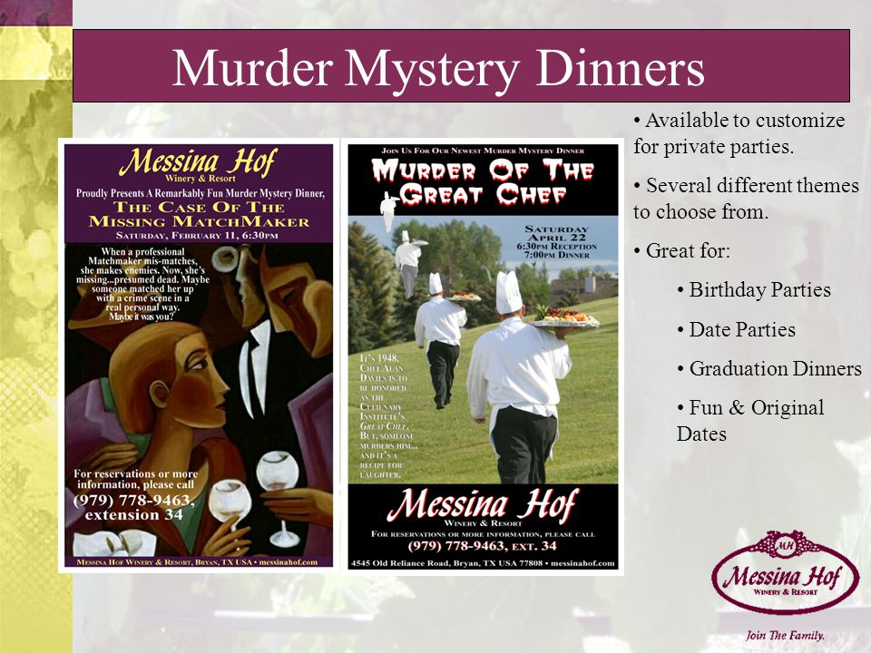 Murder Mystery Dinners Available to customize for private parties.