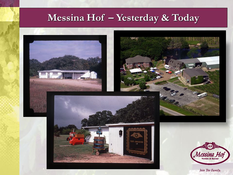 Messina Hof – Yesterday & Today