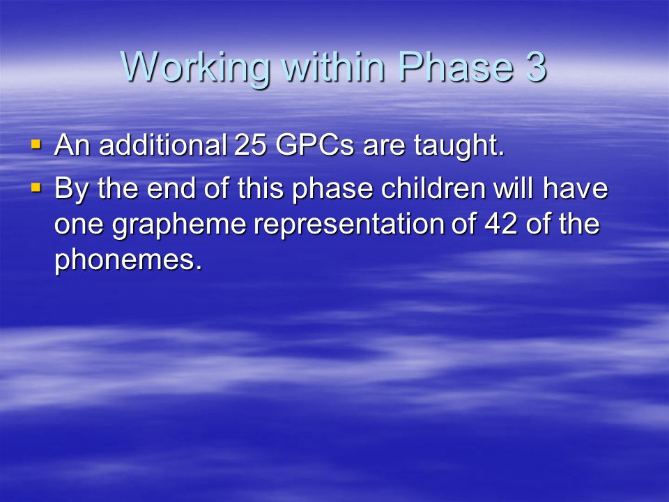 Working within Phase 3  An additional 25 GPCs are taught.