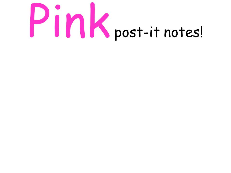 Pink post-it notes!