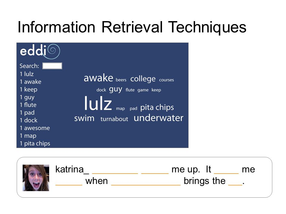 Information Retrieval Techniques katrina_ Ron Rivest cracks me up.