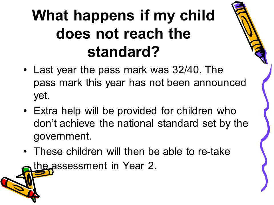 What happens if my child does not reach the standard.