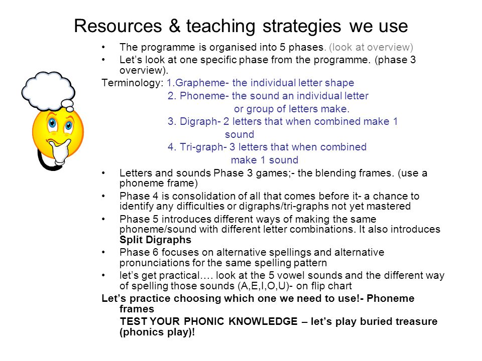 Resources & teaching strategies we use The programme is organised into 5 phases. (look at overview) Let's look at one specific phase from the programm