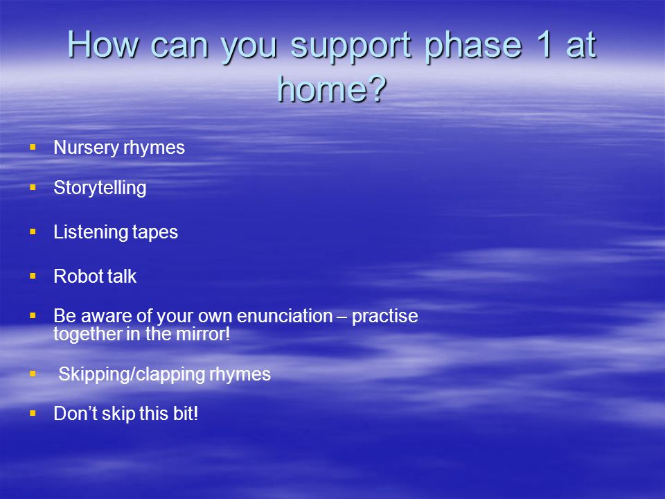 How can you support phase 1 at home.