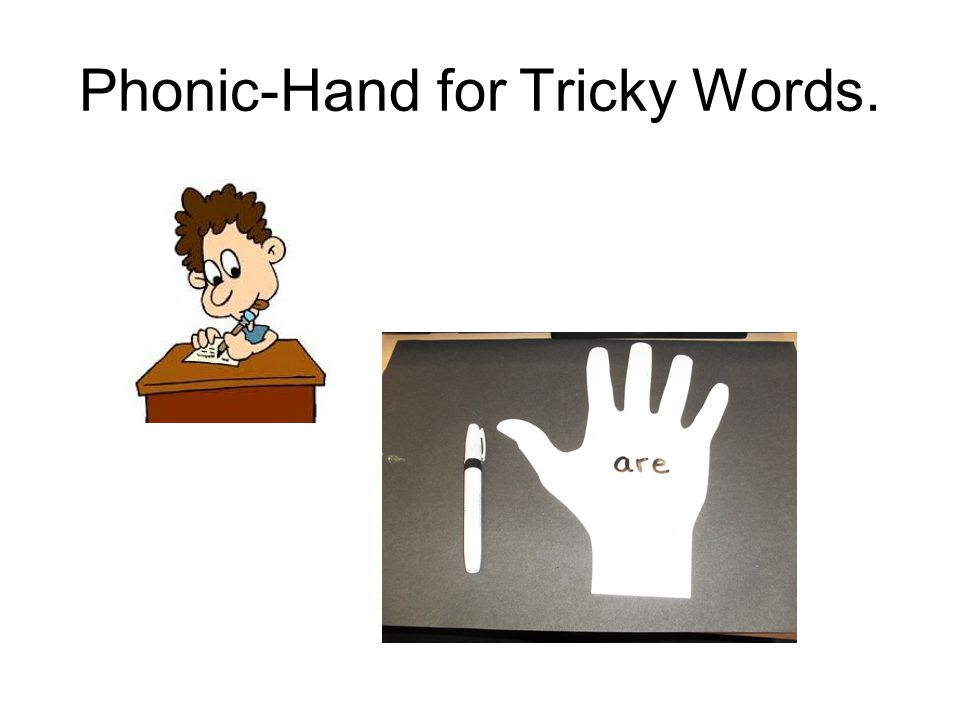 Phonic-Hand for Tricky Words.