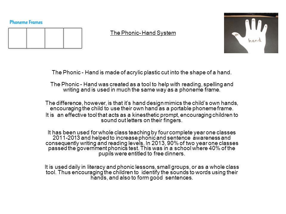 The Phonic- Hand System The Phonic - Hand is made of acrylic plastic cut into the shape of a hand.