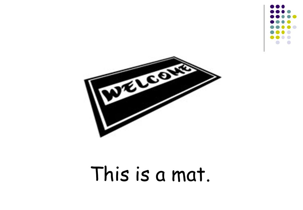 This is a mat.