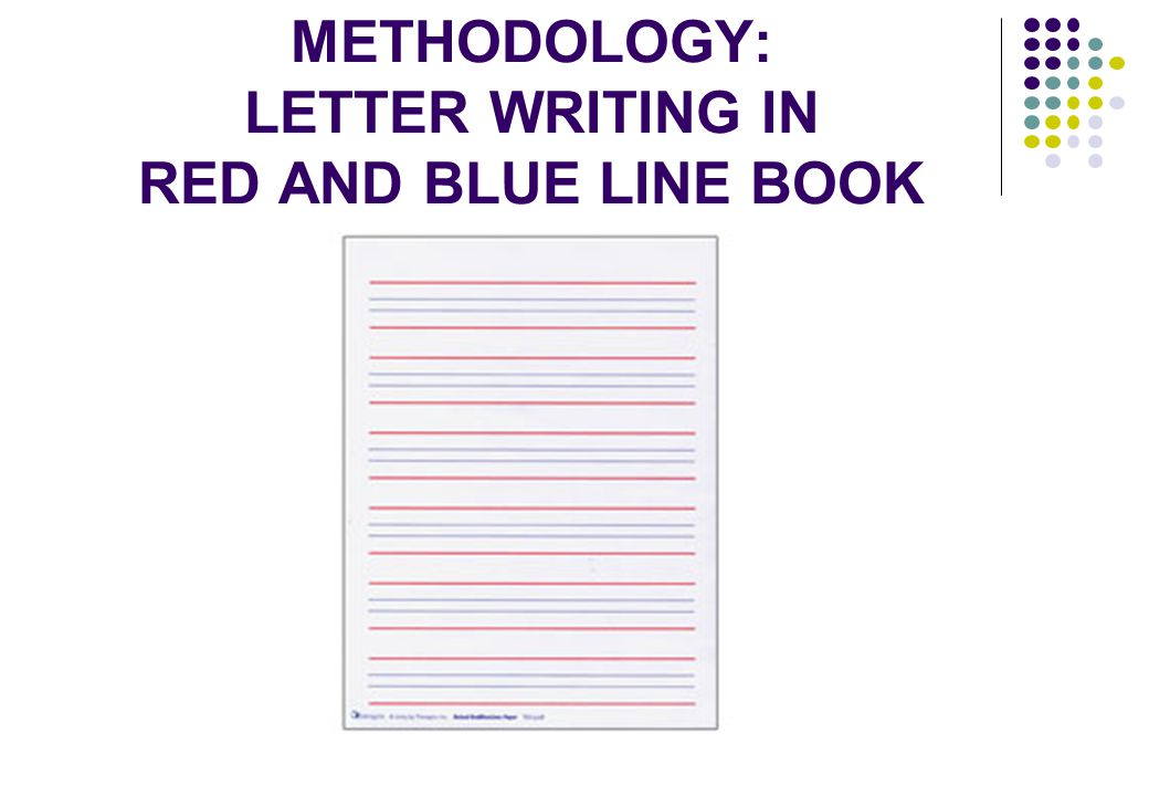 METHODOLOGY: LETTER WRITING IN RED AND BLUE LINE BOOK