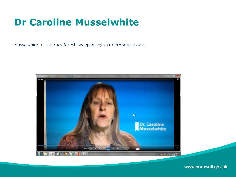 www.cornwall.gov.uk Dr Caroline Musselwhite Musselwhite, C.