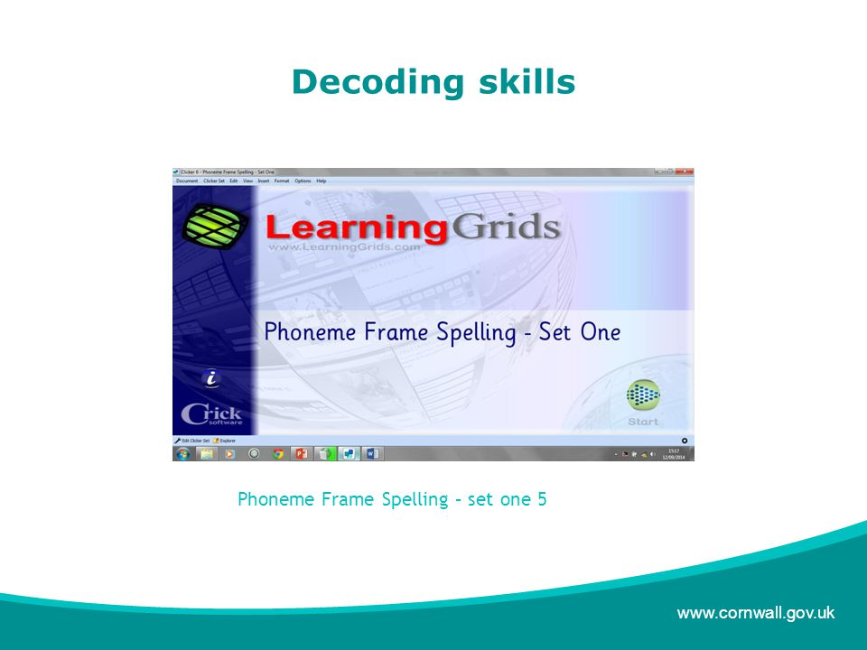 www.cornwall.gov.uk Decoding skills Phoneme Frame Spelling – set one 5
