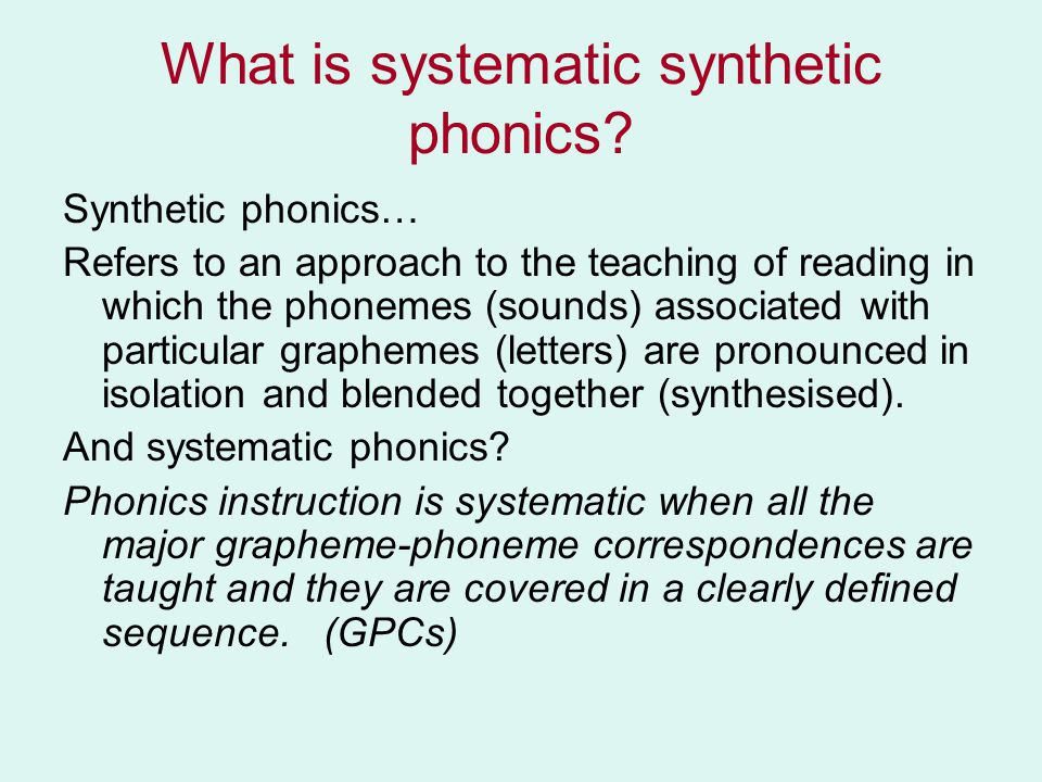 What is systematic synthetic phonics.