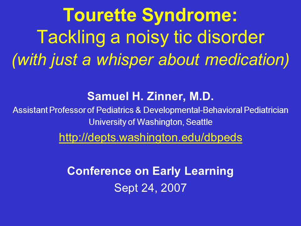 Tourette's Disorder DSM-IV-TR TM Criteria – Multiple motor + 1 or more vocal – Many times/day & at least 1 year – Onset before 18 years – Not due to substance or medical condition